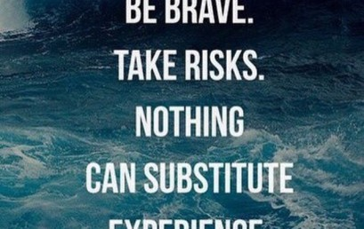 View every situation as an experience that will help you later in life. #bebrave #takerisks