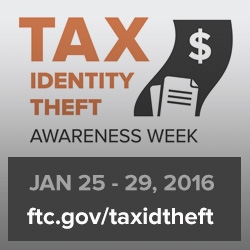 This year's Tax Identity Theft Awareness Week is January 25-29