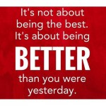 Do something small today that will surpass yesterday's efforts! #betterthanyesterday